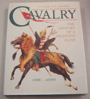 Image for Cavalry: The History of a Fighting Elite, 650BC-AD1914