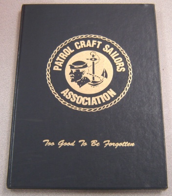 Image for Patrol Craft Sailors Association: Too Good To Be Forgotten