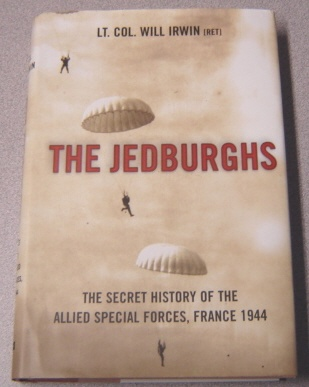 Image for The Jedburghs: The Secret History Of The Allied Special Forces, France 1944