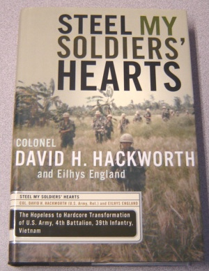 Image for Steel My Soldiers' Hearts: The Hopeless to Hardcore Transformation of the U.S. Army, 4th Battalion, 39th Infantry, Vietnam