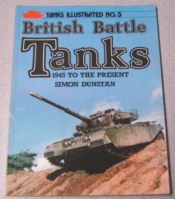 Image for British Battle Tanks: 1945 To The Present (Tanks Illustrated No. 5)