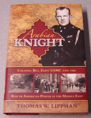 Image for Arabian Knight: Colonel Bill Eddy USMC and the Rise of American Power in the Middle East