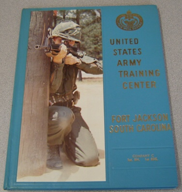Image for The United States Army Training Center Infantry; Fort Jackson, South Carolina; Company C, First Battalion First Brigade