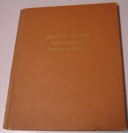 Image for Service Record Book of Men & Women of Traer, Iowa & Community, World Wars I and II