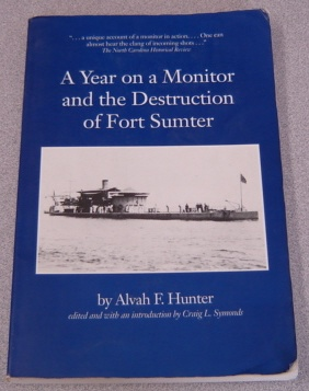 Image for A Year On A Monitor And The Destruction Of Fort Sumter (Classics In Maritime History Ser.)