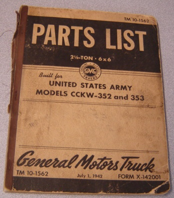 Image for Parts List 2-1/2 Ton 6 x 6 Gasoline/Diesel Trucks Built for United States Army, Models CCKW-352 and 353 (TM 10-1562, Form X-142001)