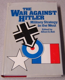 Image for The War Against Hitler: Military Strategy In The West