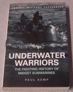 Image for Underwater Warriors: The Fighting History of Midget Submarines (Cassell Military Paperbacks)