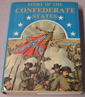 Image for Story of the Confederate States; Or, History of the War for Southern Independence