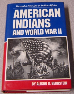 Image for American Indians and World War II: Toward a New Era in Indian Affairs