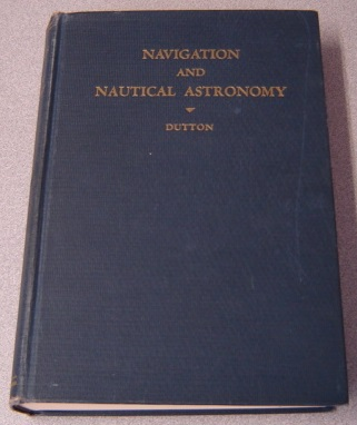 Image for Navigation And Nautical Astronomy, Tenth Edition
