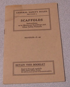 Image for General Safety Rules Section 6 - Scaffolds: Instructions as to Minimum Scantlings & Other Safety Features, United States Navy Yards & Naval Stations (NAVEXOS-P-46)