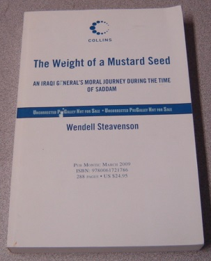 Image for The Weight Of A Mustard Seed: An Iraqi General's Moral Journey During The Time Of Saddam