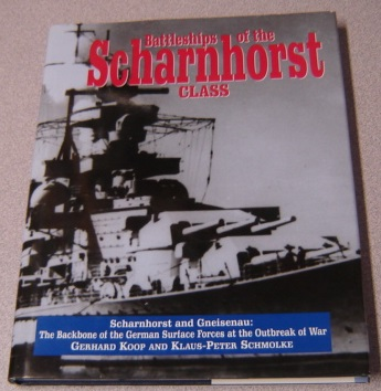 Image for Battleships Of The Scharnhorst Class: Scharnhorst And Gneisenau - The Backbone Of The German Surface Forces At The Outbreak Of War