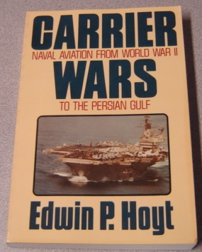 Image for Carrier Wars: Naval Aviation from World War II to the Persian Gulf
