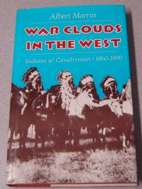 Image for War Clouds in the West: Indians and Cavalrymen 1860-1890