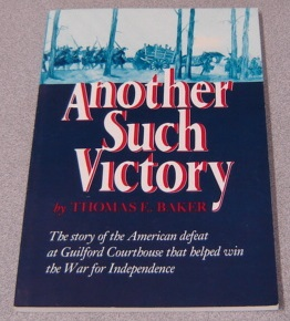 Image for Another Such Victory: The Story of the American Defeat at Guilford Courthouse that Helped Win the War for Independence