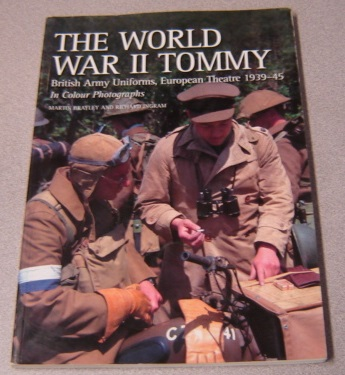 Image for The World War II Tommy: British Army Uniforms, European Theatre 1939-45