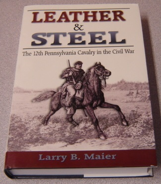 Image for Leather & Steel: The 12th Pennsylvania Cavalry in the Civil War
