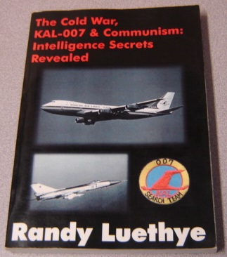 Image for The Cold War, KAL-007 & Communism: Intelligence Secrets Revealed; Signed