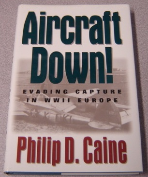 Image for Aircraft Down! Evading Capture In WWII Europe