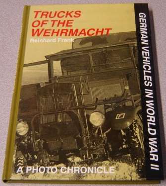 Image for Trucks of the Wehrmacht: A Photo Chronicle (German Vehicles in World War II)