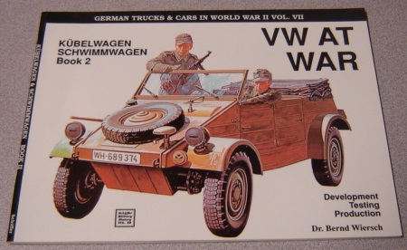 Image for VW at War: Kubelwagen, Schwimmwagen : Book 2 : Development, Testing, Production (German Trucks & Cars in World War II, Volume VII)
