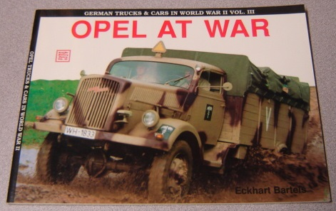 Image for Opel At War (German Trucks & Cars In WWII, Volume III)
