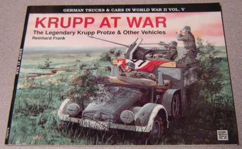 Image for Krupp at War: The Legendary Krupp Protze & Other Vehicles (German Trucks & Cars in World War II, Volume 5)