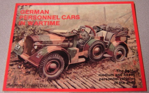 Image for German Personnel Cars In Wartime: The Light, Medium And Heavy Personnel Vehicles Of The Army