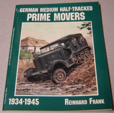 Image for German Medium Half-Tracked Prime Movers 1934-1945 (Schiffer Military History)