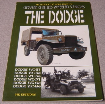Image for German & Allied Wheeled Vehicles: The Dodge (Militar's Kits Hors Serie No. 5)