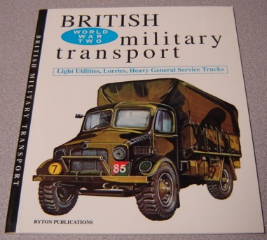 Image for British Military Transport, World War II: Light Utilities, Lorries, Heavy General Service Trucks
