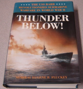 Image for Thunder Below! The USS Barb Revolutionizes Submarine Warfare In World War II