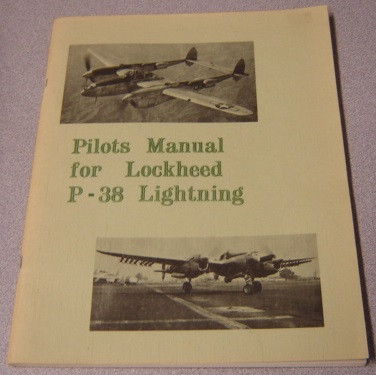Image for Pilots Manual For Lockheed P-38 Lightning: Pilot's Flight Operating Instructions For Army Models P-38H Series, P-38J Series, P-38L-1, L-5 And F-5B Airplanes