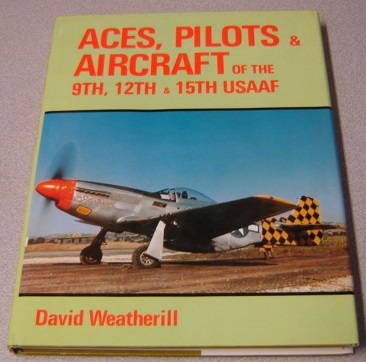 Image for Aces, Pilots & Aircraft of the 9th, 12th & 15th USAAF