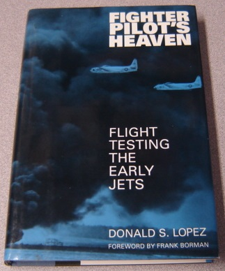 Image for Fighter Pilot's Heaven: Flight Testing the Early Jets