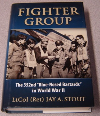 "Image for Fighter Group: The 352nd ""Blue-Nosed Bastards"" in World War II"