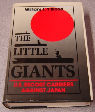Image for The Little Giants: U. S. Escort Carriers Against Japan