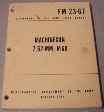 Image for Dept. of the Army Field Manual FM 23-67: Machinegun, 7.62-mm, M60