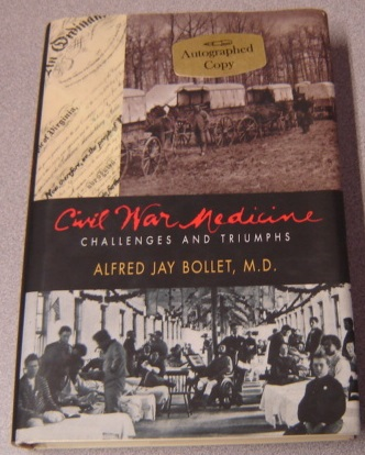 Image for Civil War Medicine: Challenges And Triumphs; Signed