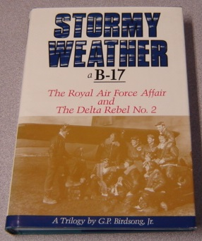 Image for Stormy Weather, A B-17 And The Royal Air Force Affair And The Delta Rebel No. 2