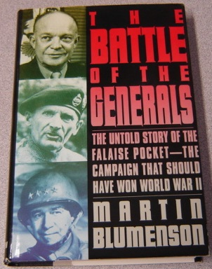 Image for The Battle Of The Generals: The Untold Story Of The Falaise Pocket - The Campaign That Should Have Won World War II