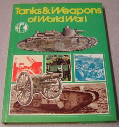Image for Tanks And Weapons Of World War I