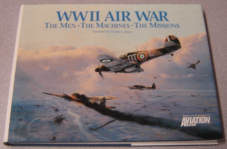 Image for WWII Air War: The Men, The Machines, The Missions