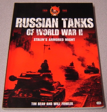 Image for Russian Tanks Of World War II: Stalin's Armored Might, 1939-1945