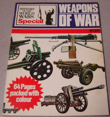 Image for Weapons Of War: History Of The World Wars Special