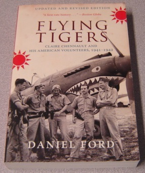 Image for Flying Tigers: Claire Chennault And His American Volunteers, 1941-1942, Updated And Revised Edition