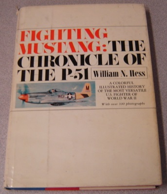 Image for Fighting Mustang: The Chronicle Of The P-51, A Colorful Illustrated History Of The Most Versatile U. S. Fighter Of World War II
