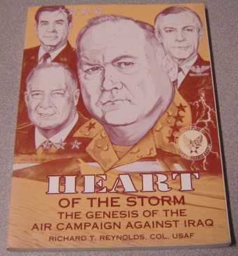 Image for Heart Of The Storm: The Genesis Of The Air Campaign Against Iraq